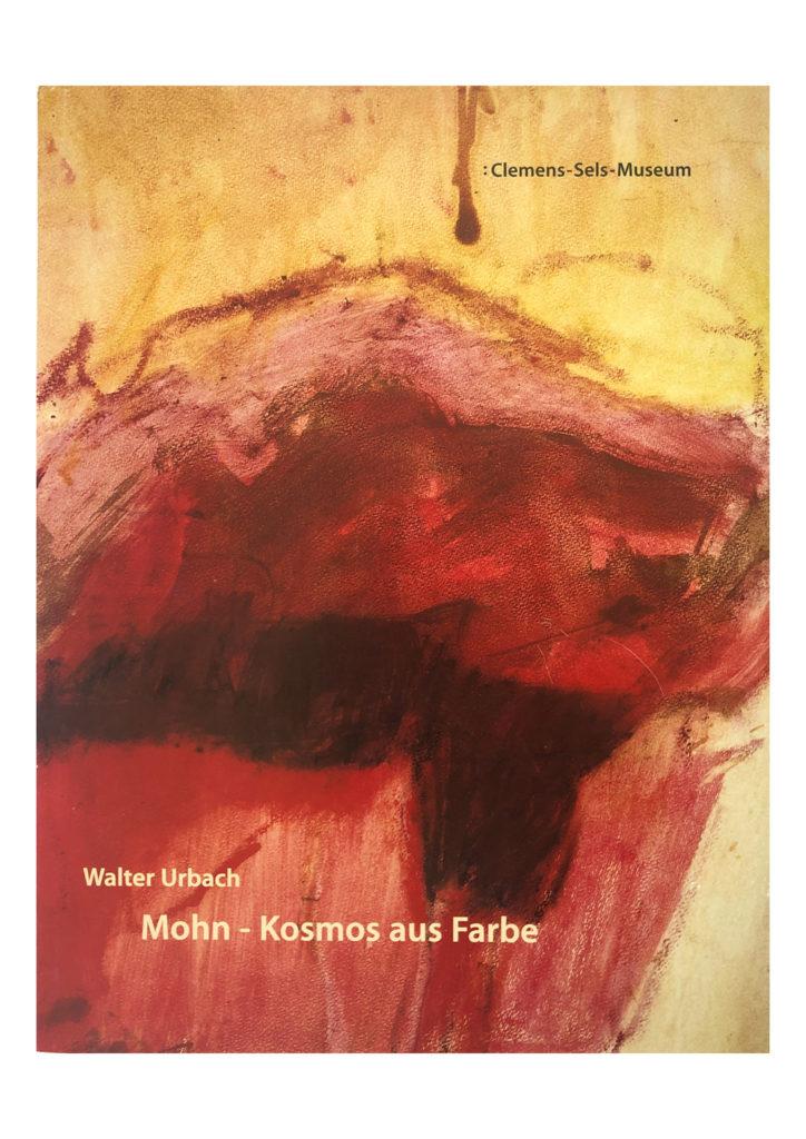 Walter Urbach | Mohn – Kosmos aus Farbe<br />Herausgegeben vom Clemens-Sels-Museum Neuss, 2005<br />Mit Beiträgen von Gisela Götte, Christiane Zangs, Suria Kasimi. Elmar Zorn u.a.<br />Fotos: Ibo Minssen<br />ISBN 3-936542-13-9<br /><br /><br />